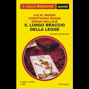 Il giallo Mondadori speciali - n. 95 - Il lungo braccio della legge - di A.E.W. Mason - Christiana Brand - Edgar Waalace - settembre 2020 - bimestrale