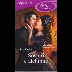 I Romanzi Extra Passion - Sospiri e alchimie - di Mirta Drake - n. 117 - mensile- settembre 2020