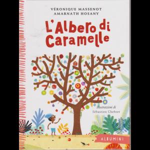 Albumini - L'albero di caramelle - di Veronique Massenot - Amarnath Hosany - n. 30 - settimanale - copertina rigida