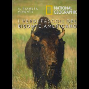 Il Pianeta Vivente - National Geographic - I verdi pascoli del bisonte americano - n. 46 - 8/9/2020 - settimanale - copertina rigida