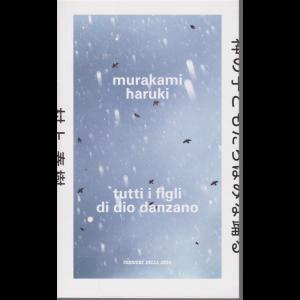 Murakami Haruki - Tutti i figli di dio danzano - n. 18 - settimanale -