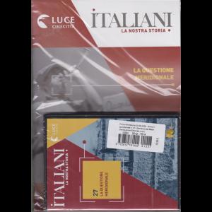 Italiani - La nostra storia - n. 27 - La questione meridionale - 4/9/2020 - quindicinale -