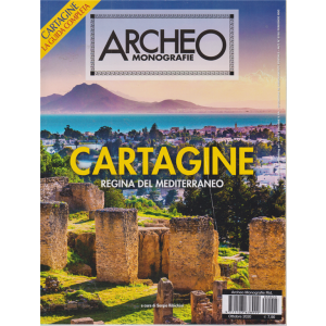 Archeo Monografie - n. 5 - Cartagine regina del Mediterraneo - ottobre 2020 -