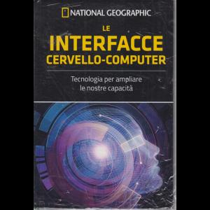 National Geographic - Le interfacce cervello - computer - n. 24 - settimanale - 11/9/2020 - copertina rigida