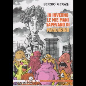 Graphic Novel Italia - Visioni - In inverno le mie mani sapevano di mandarino di Sergio Gerasi - n. 19 - settimanale -