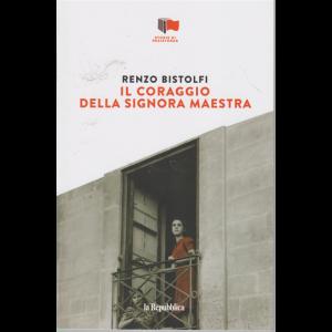 Storie di Resistenza -  Il coraggio della signora maestra - di Renzo Bistolfi - n. 21 - settimanale