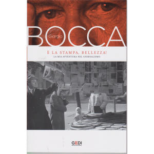 Giorgio Bocca - È la stampa, Bellezza! - n. 3 - settimanale - 11/9/2020 -