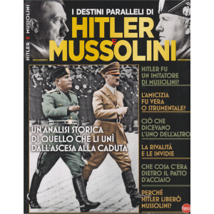 Bbc History Speciale - I destini paralleli di Hitler e Mussolini - n. 14 - bimestrale - ottobre - novembre 2020 -