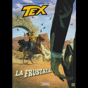 Tex Stella D'oro - La Frustata - n. 31 - 17 settembre 2020 - semestrale - copertina rigida