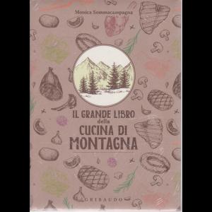 Il grande libro della cucina di montagna - di Monica Sommacampagna - Gribaudo