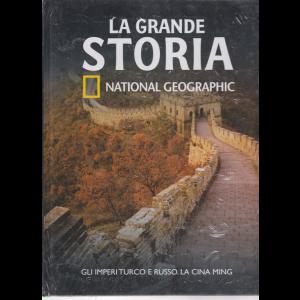 La Grande Storia- National Geographic - Gli imperi turco e russo. La Cina Ming - n. 15 - settimanale - 18/9/2020 - copertina rigida