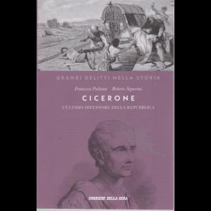 I Grandi delitti nella storia - Cicerone. L'ultimo difensore della Repubblica - n. 5 - settimanale -
