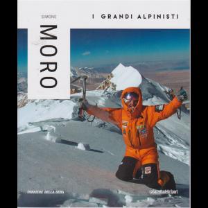 I grandi alpinisti - Simone Moro - n. 3 - settimanale