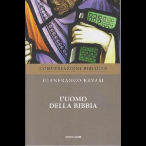 Conversazioni Bibliche con Gianfranco Ravasi - L'uomo della Bibbia - n. 39 - settimanale -