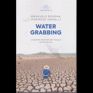 Vivere Sostenibile - Water Grabbing - n. 16 - settimanale - di Emanuele Bompan - Marirosa Iannelli