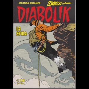 Diabolik Swiisss - Ii Ristampa - La sfida - n. 316 - mensile - 20/9/2020