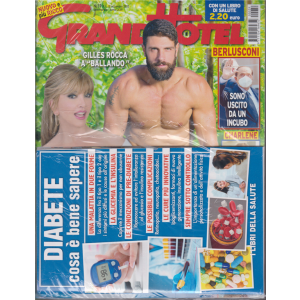 Grand Hotel + Libro di salute - Diabete. Cosa è bene sapere - n. 39 - 18 settembre 2020 - settimanale