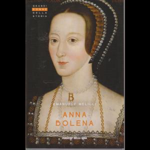 Grandi Donne della storia - Anna Bolena - di Emanuele Melilli - n. 12 - settimanale -