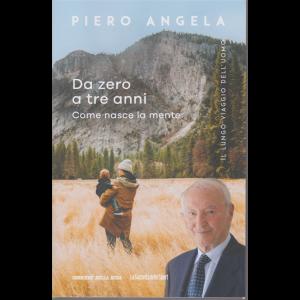 Piero Angela  - Da zero a tre anni. Come nasce la mente - n. 6 - settimanale