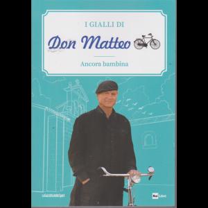 I Gialli di Don Matteo - Ancora bambina - n. 5 - settimanale -