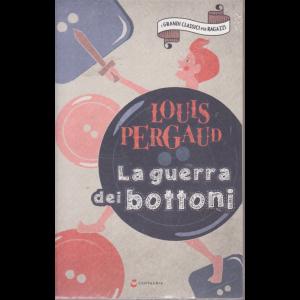 I Grandi Classici per ragazzi - La guerra dei bottoni - di Louis Pergaud - n. 23 - 26/9/2020 - settimanale
