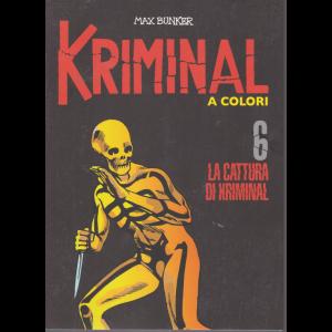 Kriminal - La cattura di Kriminal - n. 6 - di Paul Bunker - A colori