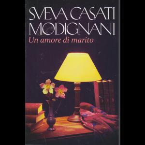 Sveva Casati Modignani - Un amore di marito - n. 9 - settimanale