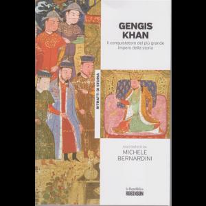 Ritratti di Storia - Gengis Khan. Il conquistatore del più grande impero della storia  raccontato da Michele Bernardini - n. 27 -