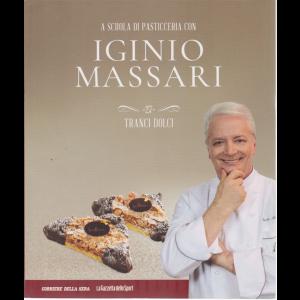A scuola di pasticceria con Iginio Massari - n. 27 - Tranci dolci - settimanale