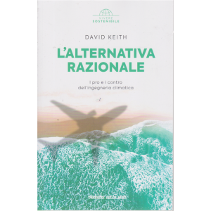 Vivere Sostenibile - L'alternativa Razionale - di David Keith -