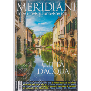 Meridiani - Treviso - Belluno - Rovigo - n. 257 - bimestrale - ottobre 2020