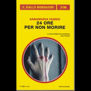 Il giallo Mondadori n. 3196 - 24 ore per non morire - di Annamaria Fassio - mensile - ottobre 2020