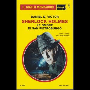 Il giallo Mondadori - Sherlock Holmes - Le ombre di San Pietroburgo - Di Daniel D. Victor - n. 74 - mensile - ottobre 2020