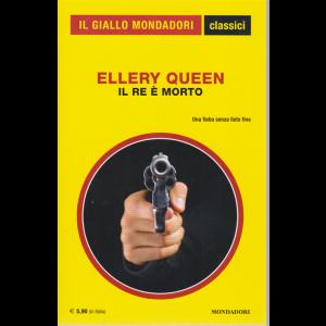 Il giallo Mondadori Classici - Ellery Queen - Il re è morto - n. 1437 - ottobre 2020 - mensile