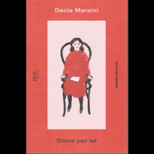 Dacia Maraini - Dolce per sé - n. 20 - settimanale