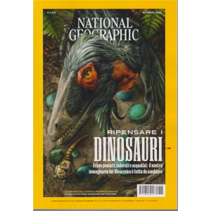 National Geographic - Ripensare i dinosauri - n. 4 - ottobre 2020 - mensile