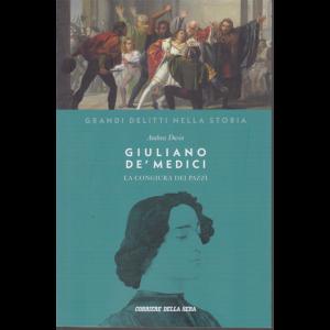 I Grandi delitti nella storia -  Giuliano De' Medici - La congiura dei pazzi - di Andrea Dusio - n. 7 - settimanale -