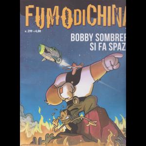 Fumo di China - Bobby Sombrero si fa spazio - n. 299 - settembre 2020 - mensile