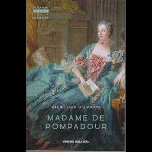 Grandi Donne della storia - Madame de Pompadour - di Gian Luca D'Errico - n. 14 - settimanale -
