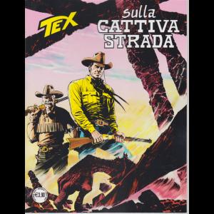 Tex - Sulla cattiva strada - n. 720 - mensile - ottobre 2020 -