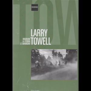 Magnum la storia le immagini - Larry Towell - n. 31 - 20/4/2019 - quattordicinale -