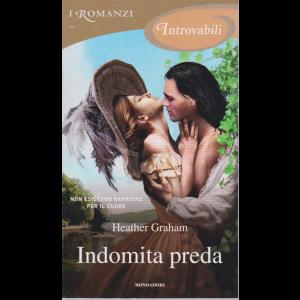 I Romanzi Introvabili - Indomita preda - di Heather Graham - n. 69 - ottobre 2020 - mensile