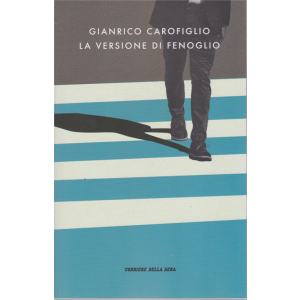 Gianrico Carofiglio - La versione di Fenoglio - n. 12 - settimanale