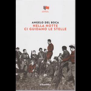Storie di Resistenza - Nella notte ci guidano le stelle - di Angelo Del Boca - n. 25 - settimanale -