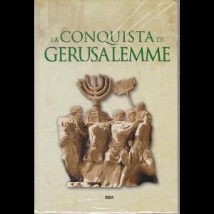 Gli episodi decisivi - Grecia e Roma - La conquista di Gerusalemme - n. 49 - settimanale - 9/10/2020 - copertina rigida