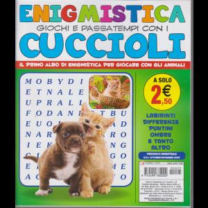 Enigmistica  - Giochi e passatempi con i cuccioli - n. 25 - bimestrale - ottobre - novembre 2020