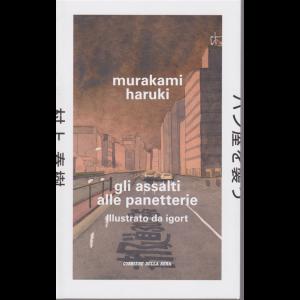 Murakami Haruki - Gli assalti alle panetterie - illustrato da igort - n. 22 - settimanale -