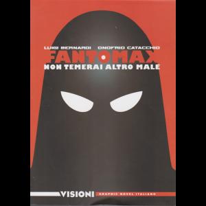 Graphic Novel Italiano  - Visioni - Faantomax - Non temerai altro male - n. 23 - settimanale -