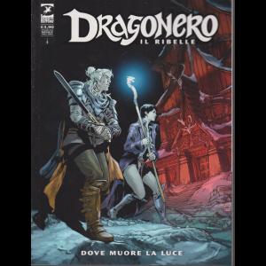 Dragonero - Il ribelle -  Dove muore la luce - n. 12 - mensile - ottobre 2020 -