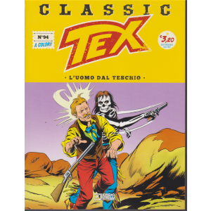 Tex Classic - L'uomo dal teschio - n. 94 - quattordicinale - 9 ottobre 2020 -